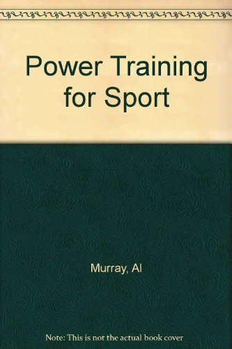 Power Training for Sport By John Lear