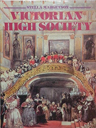 Victorian High Society By Stella Margetson