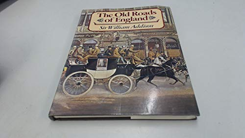Old Roads of England By Sir William Addison
