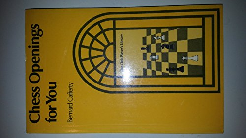 Chess Openings for You By Bernard Cafferty