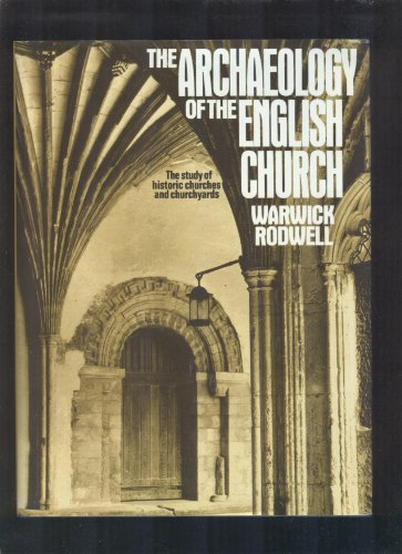 The Archaeology of the English Church By Warwick Rodwell