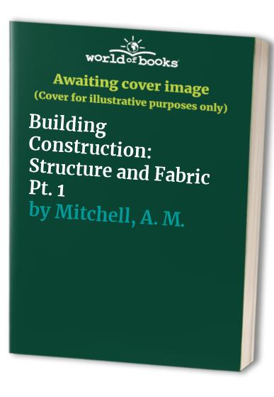 Building Construction By G.A. Mitchell