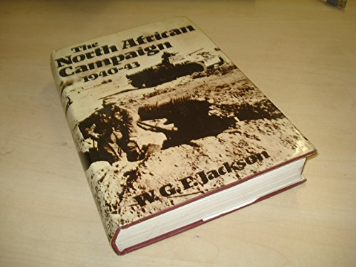 North African Campaign, 1940-43 By W.G.F. Jackson