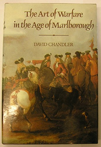 Art of Warfare in the Age of Marlborough By David Chandler