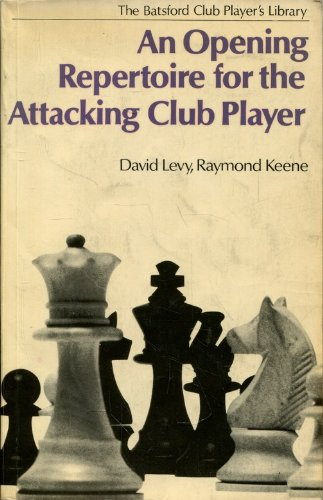 Opening Repertoire for the Attacking Player By D.N.L. Levy