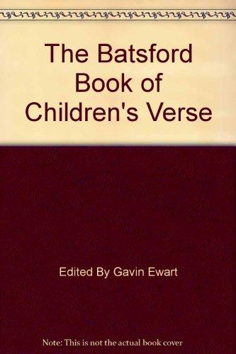 The Batsford Book of Children's Verse By Edited by Gavin Ewart