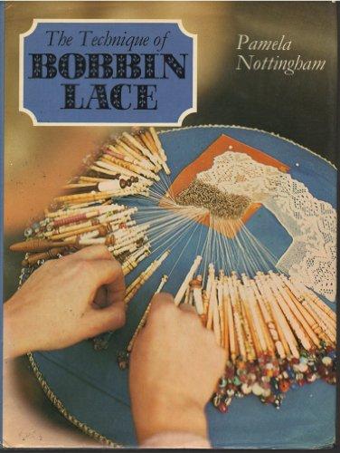 The Technique of Bobbin Lace by Pamela Nottingham