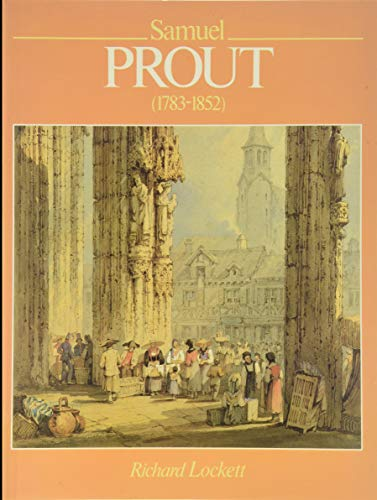 Samuel Prout and His School By Richard Lockett