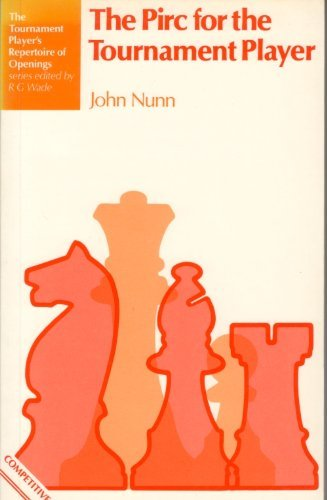 The Pirc for the Tournament Player By John Nunn