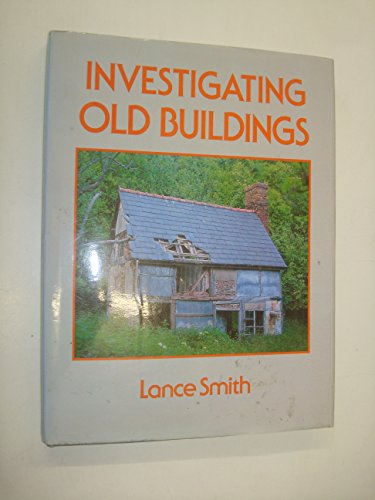 Investigating Old Buildings By Lance Smith