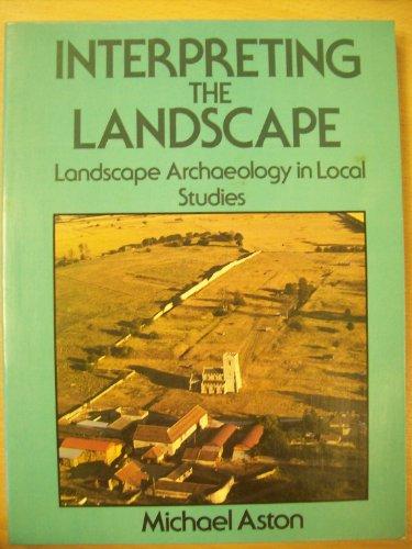 INTERPRETING THE LANDSCAPE By Michael Aston