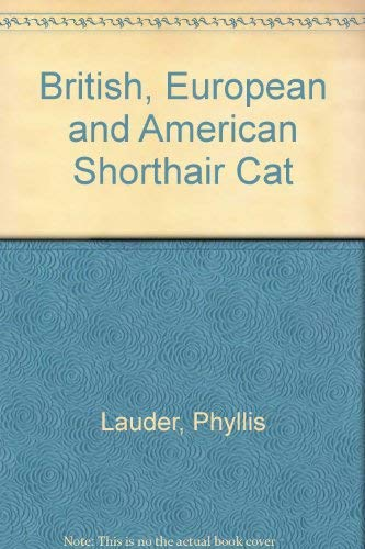 British, European and American Shorthair Cat By Phyllis Lauder