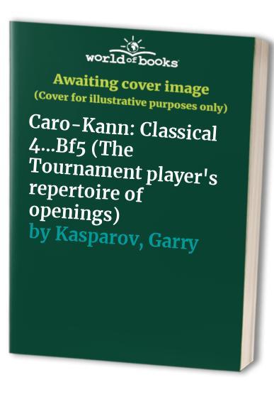 Caro-Kann: Classical 4...Bf5 (The Tournament... by Shakarov, Aleksandr Paperback