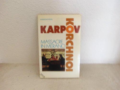 Karpov-Korchnoi: Massacre in Merano (A Batsford chess book) By Raymond Keene