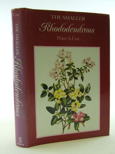 The Smaller Rhododendrons By Peter A. Cox