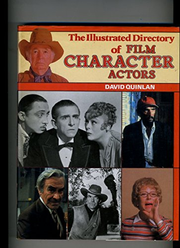 Quinlan's Illustrated Directory of Film Character Actors By David Quinlan