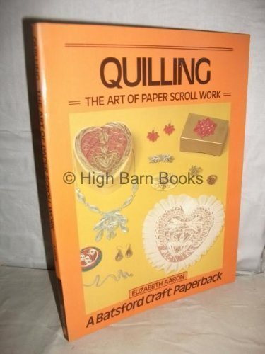 Quilling: Art of Paper Scroll Work (Craft Paperbacks) By Elisabeth Aaron
