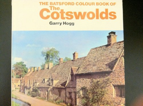 Batsford Colour Book of the Cotswolds By Gary Hogg