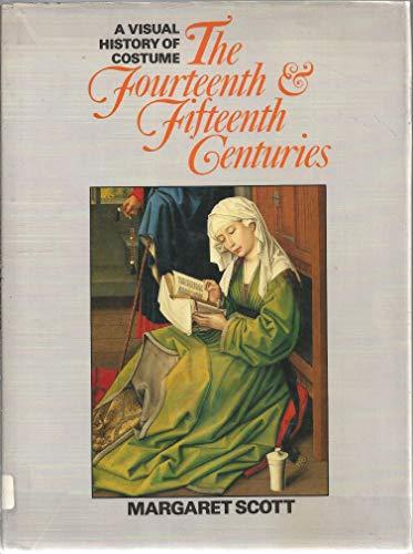 Visual History of Costume: Fourteenth and Fifteenth Centuries (A visual history of costume) By Margaret Scott