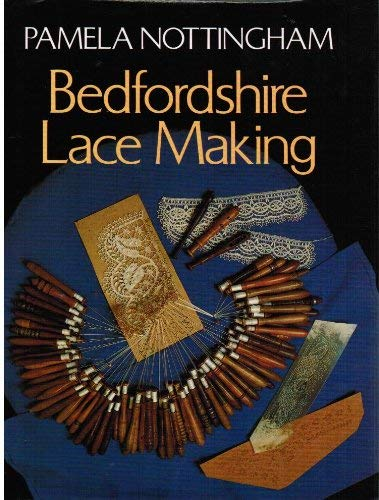 Bedfordshire Lacemaking By Pamela Nottingham