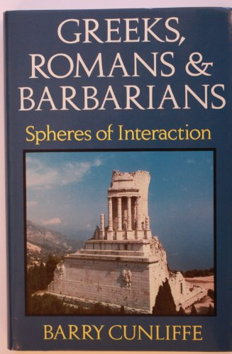 Greeks, Romans and Barbarians By Barry Cunliffe