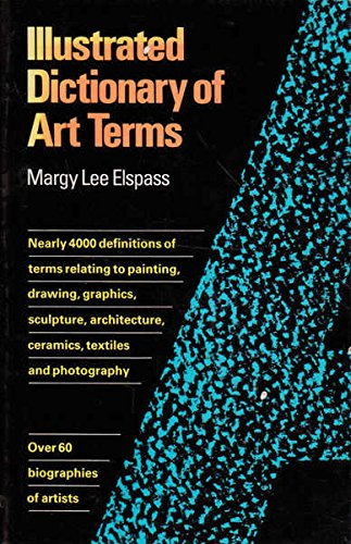 Illustrated Dictionary of Art Terms By Margy Lee Elspass