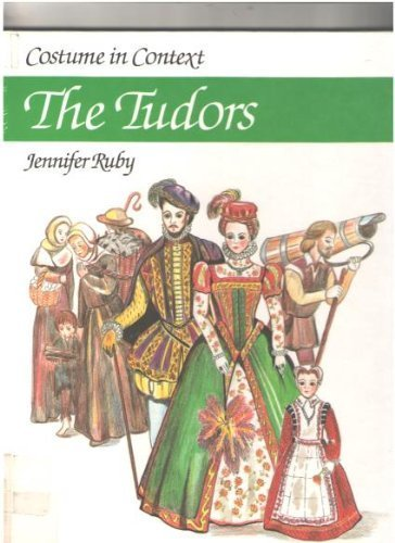 The Tudors (Costume in Context) By Jennifer Ruby