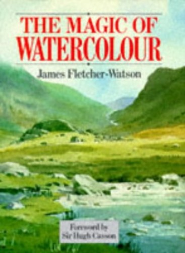 The magic of watercolour By James Fletcher-Watson