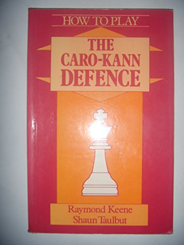 How to Play the Karo Cann Defence (A Batsford Chess book) By Raymond Keene