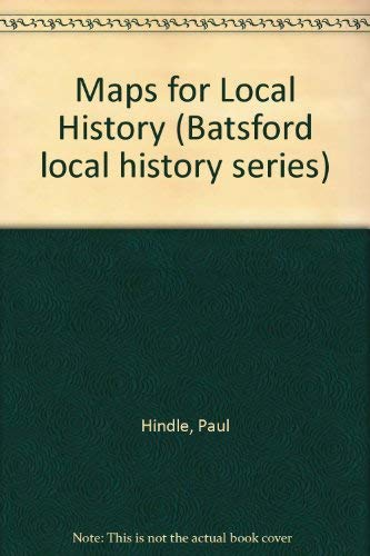 Maps for Local History By Paul Hindle