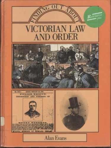 Finding Out About Victorian Law and Order By Alan Evans