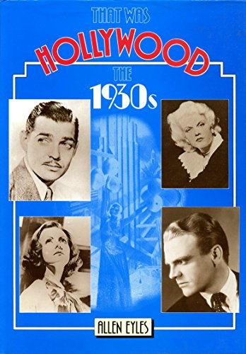 That Was Hollywood: 1930's By Allen Eyles