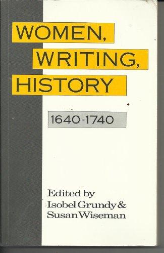 Women, Writing, History, 1640-1740 par Isobel Grundy