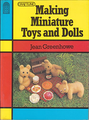 Making Miniature Toys and Dolls By Jean Greenhowe