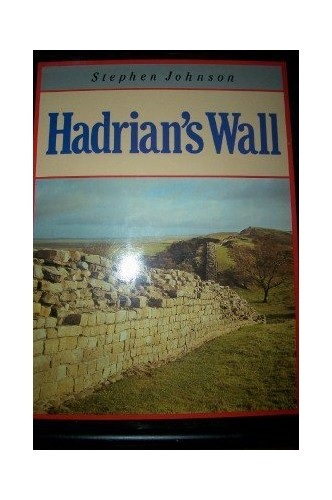 The English Heritage Book of Hadrian's Wall By Stephen Johnson