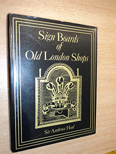 Signboards of Old London Shops By Sir Ambrose Heal