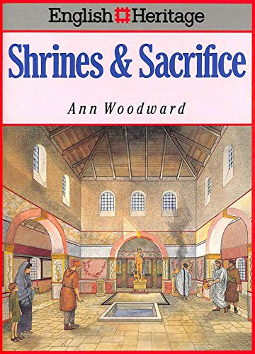 English Heritage Book of Shrines and Sacrifice By Ann Woodward