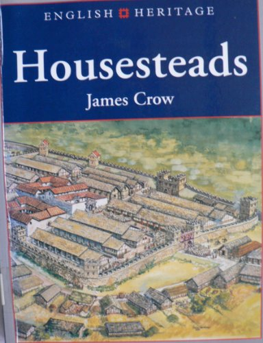 HOUSESTEADS PBK (English Heritage) By James Crow