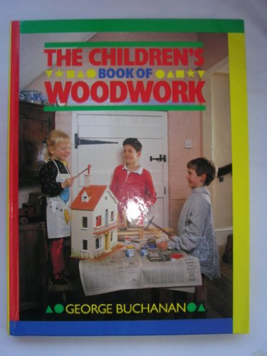 The Children's Book of Woodwork By George Buchanan