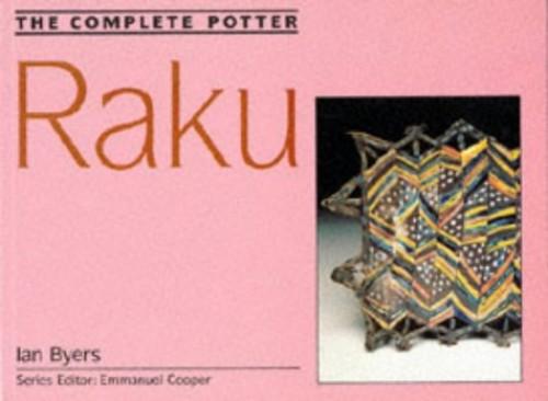 COMPLETE POTTER RAKU By Ian Byers