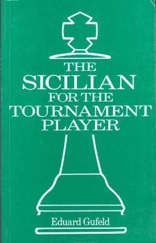 The Sicilian for the Tournament Player By Eduard Gufeld