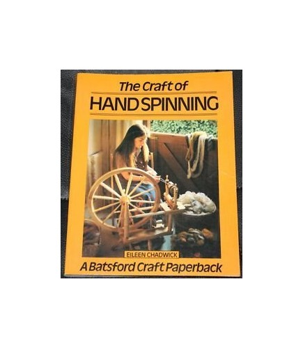 The Craft of Hand Spinning By Eileen Chadwick