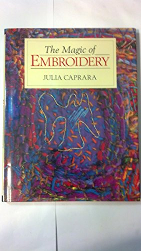 The Magic of Embroidery By Julia Caprara