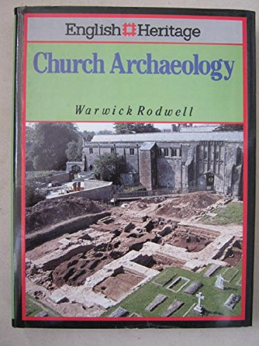 English Heritage Book of Church Archaeology By Warwick Rodwell