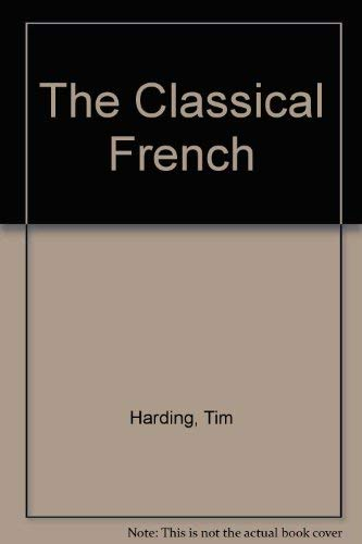 The Classical French By T. D. Harding