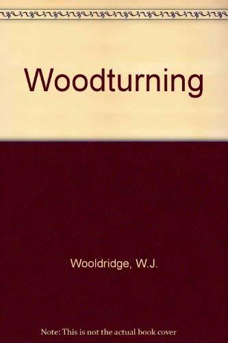 WOODTURNING By W.J. Wooldridge