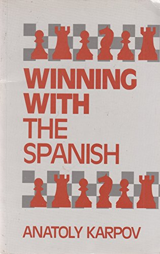 Winning with the Spanish By Anatolii Karpov