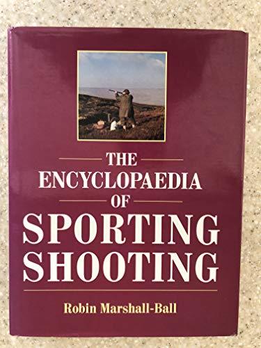 The Encyclopaedia of Sporting Shooting By Robin Marshall-Ball