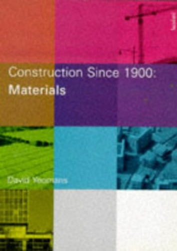 CONSTRUCTION SINCE 1900 MATERIAL By David Yeomans