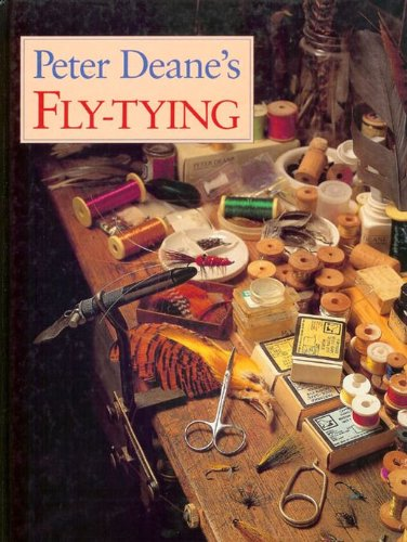 Peter Deane's Guide to Fly Tying By Peter Deane
